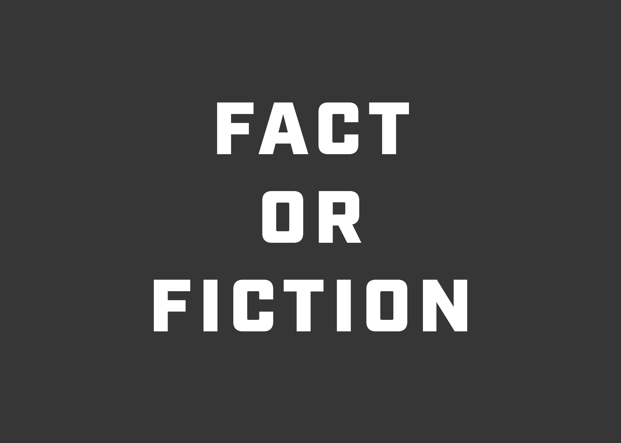Images - Fact or Fiction